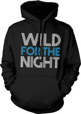 Wild For The Night Lyrics Music Party Rave Rage Swag Turnt Hoodie Pullover