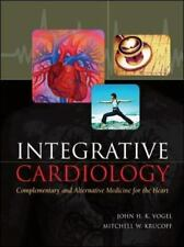 Integrative Cardiology: Complementary and Alternative Medicine for the Heart, Kr