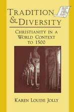 Tradition & Diversity: Christianity in a World Context to 1500 (Sources and Stud