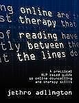 Online Therapy - Reading Between the Lines - a Practical Nlp Based Guide to...