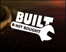 BUILT NOT BOUGHT JDM decal sticker vinyl, Mazda Toyota Nissan Honda Japan