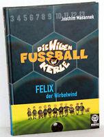 Masannek - Die wilden Fussball Kerle - FELIX der Wirbelwind