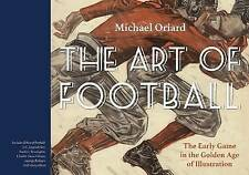 NEW The Art of Football: The Early Game in the Golden Age of Illustration