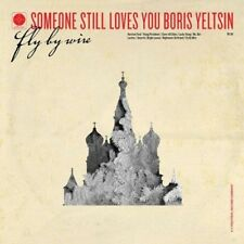 Someone Still Loves You Boris Yeltsin - Fly By Wire (NEW CD)