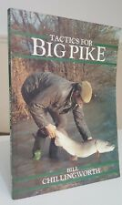 Tactics for Big Pike Bill Chillingworth predator fishing angling techniques book
