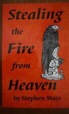 Stealing the Fire from Heaven, by Stephen Mace