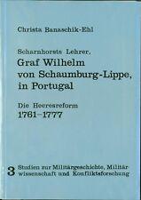 Banaschik-Ehl Scharnhorsts Lehrer Graf Wilhelm von Schaumburg-Lippe in Portugal