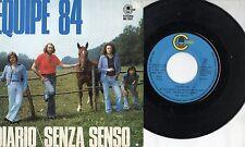 EQUIPE 84 disco 45 giri  MADE in SPAIN Diario + Senza senso 1973 STAMPA SPAGNOLA