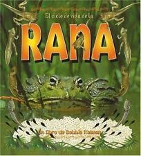 El Ciclo De Vida De La Rana/Life cycle of a frog (Ciclo De Vida / the-ExLibrary
