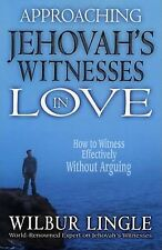 Approaching Jehovah's Witnesses in Love: How to Witness Effectively Without...