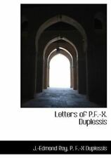 Letters of P.F.-X. Duplessis: By J -Edmond Roy, P F -X Duplessis