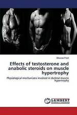 Effects of testosterone and anabolic steroids on muscle hypertrophy: Physiologic