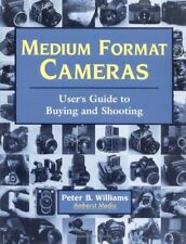 Medium Format Cameras: User's Guide to Buying and Shooting by Williams, Peter…