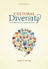 Cultural Diversity: A Primer For The Human Services, 5E by Jerry V. Diller