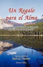 Un Regalo para el Alma: Historias para reflexionar Volume 1 Spanish Edition