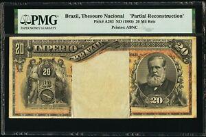 1885 BRAZIL Thesouro Nacional 20 MIL REIS P-A263 PMG Holder Partial Recon. Rare