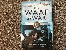 The WAAF at War HB John Frayn Turner