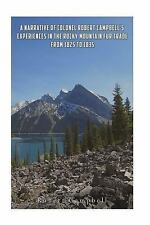 A Narrative of Colonel Robert Campbell's Experiences in the Rocky Mountain...