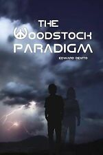 NEW The Woodstock Paradigm by Mr. Edward Andrew DeVito