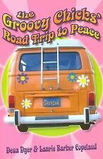 The Groovy Chicks' Roadtrip to Peace