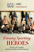 ABC Grandstand's Unsung Sporting Heroes by ABC Books (Paperback, 2013)
