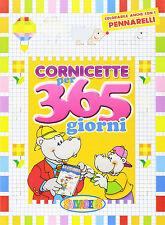 Cornicette per 365 giorni. Ediz. illustrata - Salvadeos- libro nuovo in Offerta!