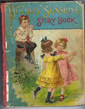 1913 Holiday Sunshine Story Book - GREAT ILLUSTRATIONS, Children's book