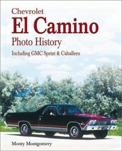 "Chevrolet El Camino History Gmc Sprint And Caballero Book ""New"""