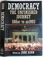 JOHN DUNN.DEMOCRACY THE UNFINISHED JOURNEY 508BC TO AD1993.1ST/1 H/B D/J 1992