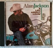 Alan Jackson A Lot About Livin' And A Little 'Bout Love CD Chattahoochee