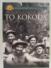 To Kokoda (Australian Army Campaign Series) WWII in the Pacific