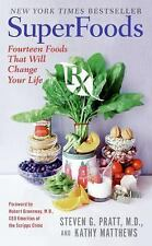 Superfoods Rx: Fourteen Foods That Will Change Your Life, STEVEN PRATT