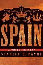 Spain : A Unique History by Stanley G. Payne (2011, Paperback)