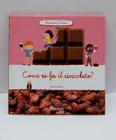SCOPRIAMO INSIEME come si fa il cioccolato?9788866640264