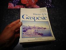 CANADA Quebec : Histoire de la GASPESIE J Bélanger M Desjardins Y Frenette 1981