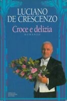 CROCE E DELIZIA - LUCIANO DE CRESCENZO
