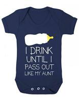 """Baby Play suit """" I drink Until I pass out like my Aunt """"  Baby Grow / Bodysuit"""