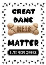 Great Dane Diets Matter : Homemade Dog Food Recipe, Blank Recipe Cookbook, Pa.
