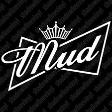 Mud Vinyl Decal Sticker Off-Road 4x4 Bog F150 Ford Jeep JK TJ YJ Subaru Rally