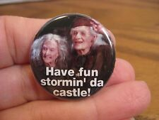 Princess Bride Button - Have fun stormin' da castle!