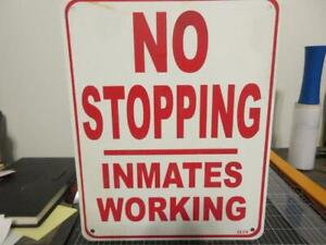 NO STOPPING - INMATES WORKING 8 x 10 Aluminum Sign