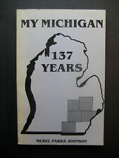 My Michigan 137 Years by Merel Parks Johnson