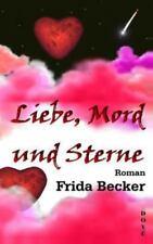Liebe, Mord und Sterne by Frida Becker (2014, Paperback)