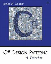 C# Design Patterns: A Tutorial by Cooper, James W.