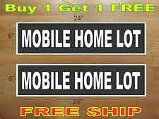 """White on Black MOBILE HOME LOT 6""""x24"""" REAL ESTATE RIDER SIGNS Buy 1 Get 1 FREE"""