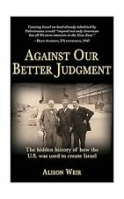 Against Our Better Judgment: The Hidden History of How the U.S.... Free Shipping