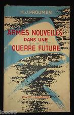 Armes nouvelles dans une guerre future - HJ Proumen - 1950 - aviation atome...