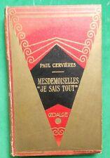 LA20 MESDEMOISELLES JE SAIS TOUT PAUL CERVIERES ILLS A GALLAND 1933 GEDALGE