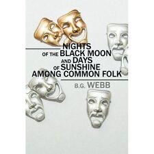 NOTTI di luna Nero e giorni di sole tra comuni FOLK da B G Webb...