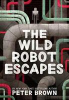 The Wild Robot Escapes by Brown, Peter, NEW Book, FREE & Fast Delivery, (Paperba